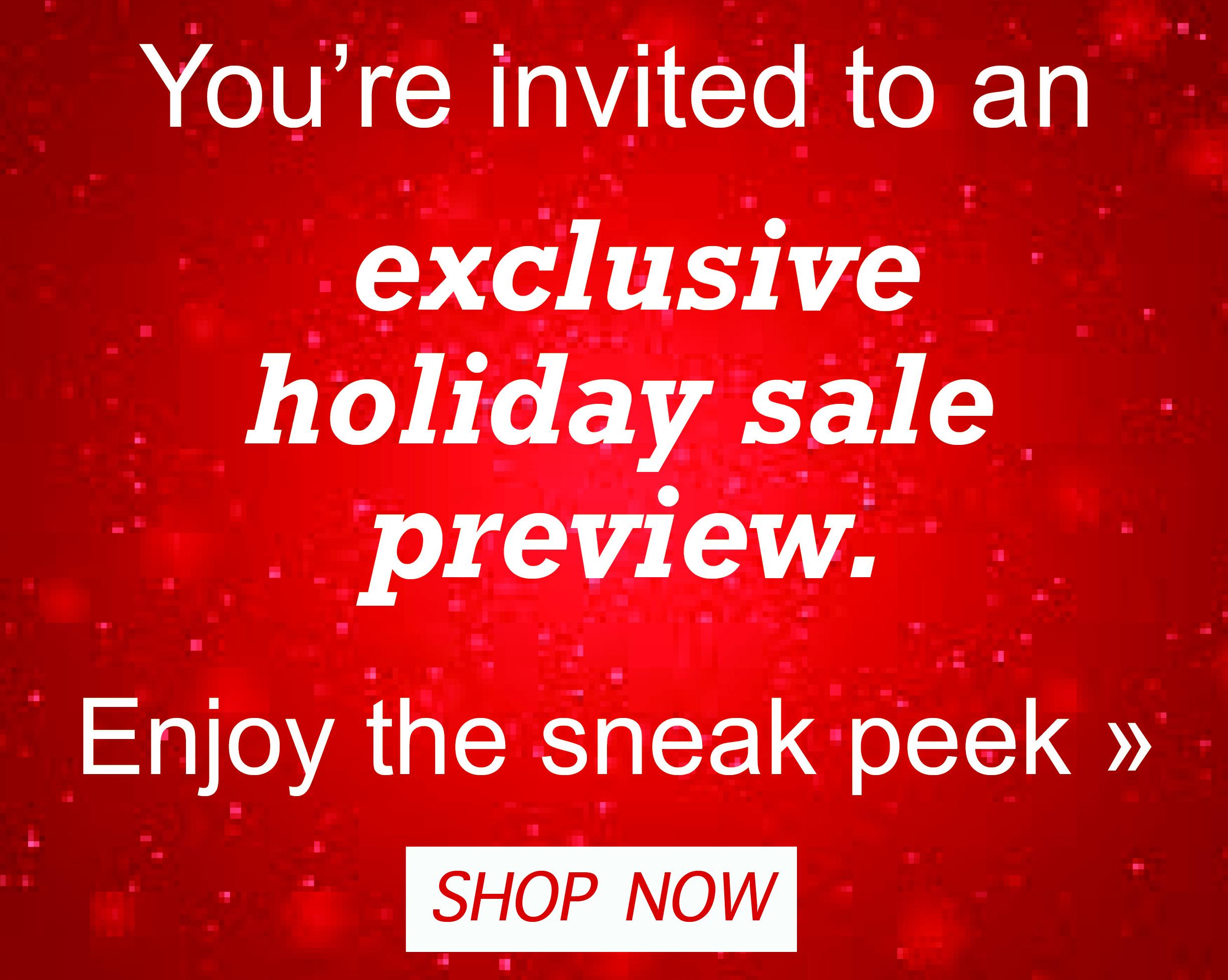 Exclusive Holiday Sale Sneak Peek