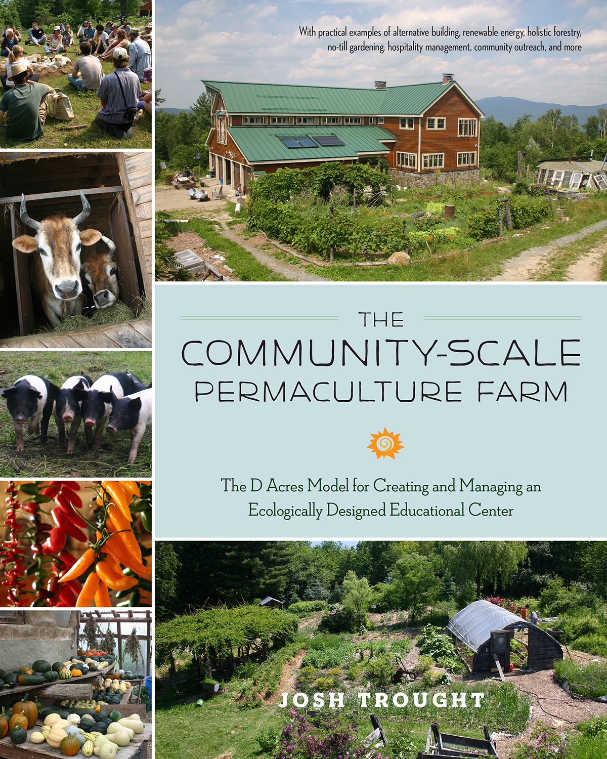 Building a Sustainable Community: The D Acres Model