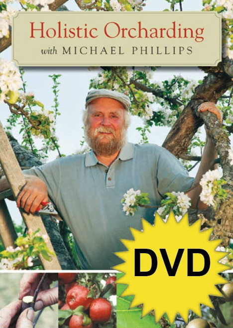 Holistic Orcharding with Michael Phillips DVD