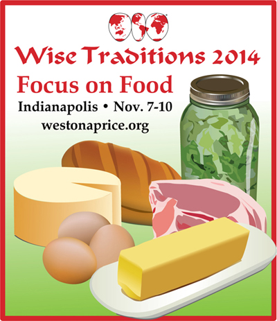 Wise Traditions Conference: Focus on Food and Health