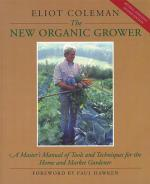 Click Here to get The New Organic Grower organic vegetable, herb & fruit gardening book by Eliot Coleman and Support The Garden Oracle with Your Purchase!