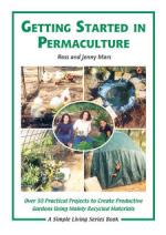 Image for Getting Started in Permaculture: Over 50 DIY Projects for House & Garden Using Recycled Materials