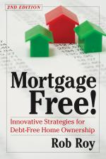 Mortgage Free! Second Edition