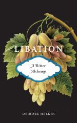 Libation, A Bitter ALchemy Book Cover Image