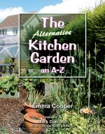 Click Here to get The Alternative Kitchen Garden organic vegetable, herb & fruit gardening book by Emma Cooper and Support The Garden Oracle with Your Purchase!
