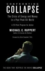Confronting Collapse: The Crisis of Energy and Money in a Post Peak Oil World A 25-Point Program for Action