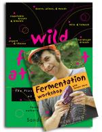 Wild Fermentation and Fermentation Workshop with Sandor Ellix Katz: Set