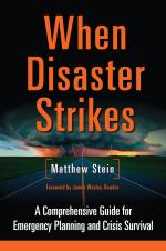 Image for When Disaster Strikes: A Comprehensive Guide for Emergency Planning and Crisis Survival