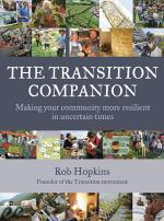 The Transition Companion: Making Your Community More Resilient in Uncertain Times, Hopkins, Rob