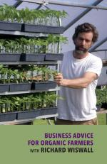 Business Advice for Organic Farmers with Richard Wiswall