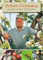 Holistic Orchard with Michael Phillips