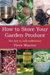 How to Store Your Garden Produce, Revised Edition