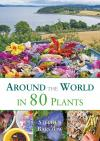 Around The World in 80 Plants