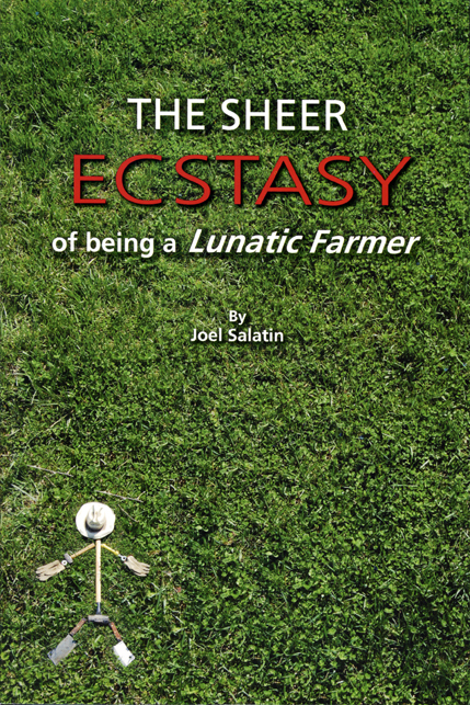 The Sheer Ecstasy of Being a Lunatic Farmer cover