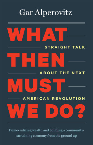 The What Then Must We Do? cover