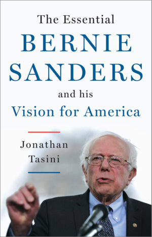 The Essential Bernie Sanders and His Vision for America cover