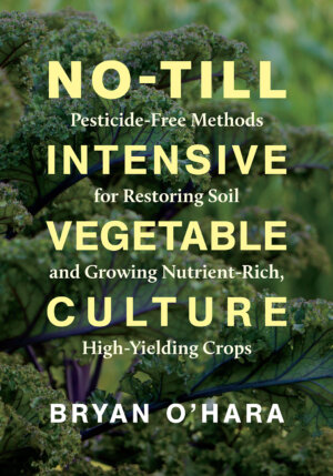 The No-Till Intensive Vegetable Culture cover