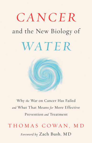 The Cancer and the New Biology of Water cover