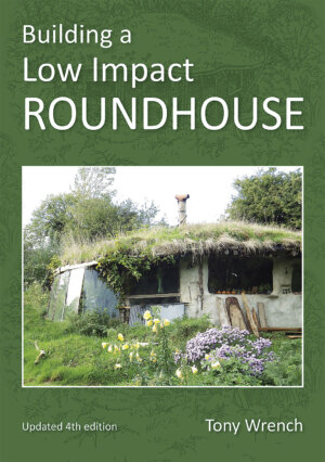 The Building a Low Impact Roundhouse