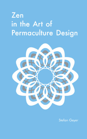 The Zen in the Art of Permaculture Design cover