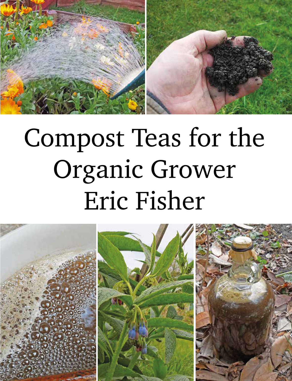 The Compost Teas for the Organic Grower cover