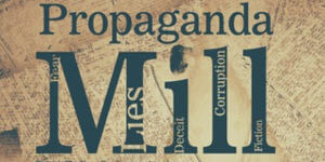 Old, weathered newspaper with the text Propaganda Mill on top
