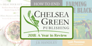 Chelsea Green 2018 Blog in Review