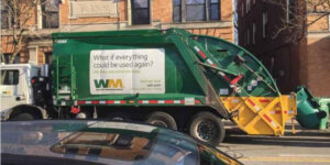 "Garbage truck with caption ""What if everything could be used again?"""